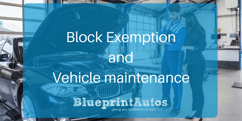 Vehicle maintenance, block exemption, car in for a service in a a garage